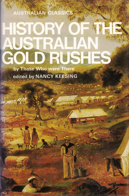 Image for History of the Australian Gold Rushes by Those Who Were There (Australian Classics)