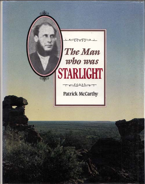 Image for The Man Who was Starlight: The life and times of Henry Readford, stock thief, pathfinder and folk hero