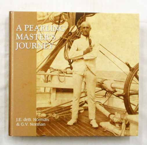 Image for A Pearling Master's Journey in the wake of the schooner Mist (Signed Copy)