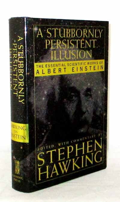 Image for A Stubbornly Persistent Illusion. The Essential Writings of Albert Einstein