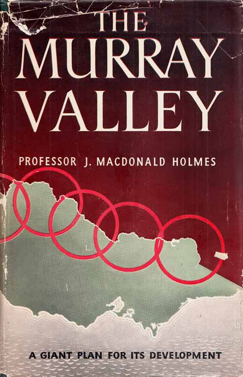 Image for The Murray Valley: a geographical reconnaissance of the Murray Valley and a new design for its regional organization