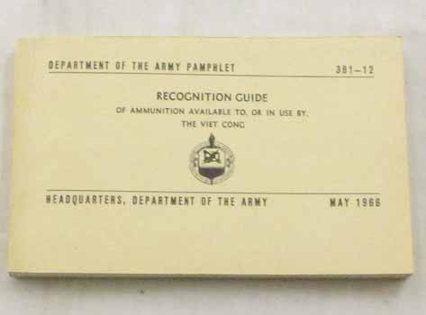Image for PAM 381-12 Recognition Guide of Ammunition available to, or in use by, the Viet Cong