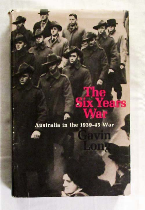 Image for The Six Years War A Concise History of Australia in the 1939-45 War