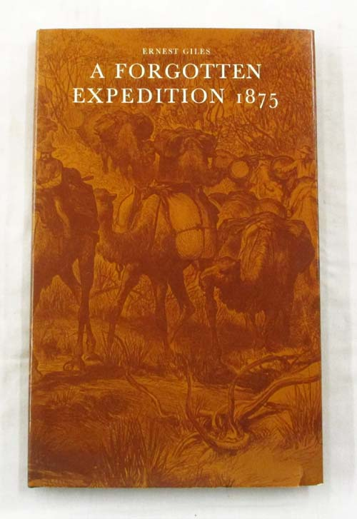 Image for The Journal of a Forgotten Expedition in 1875 by Ernest Giles
