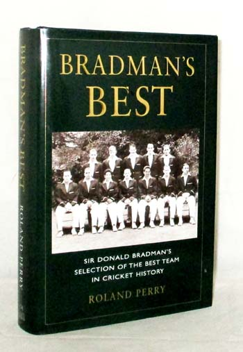 Image for Bradman's Best. The World's Greatest Cricketer Selects His All-Time Best Team