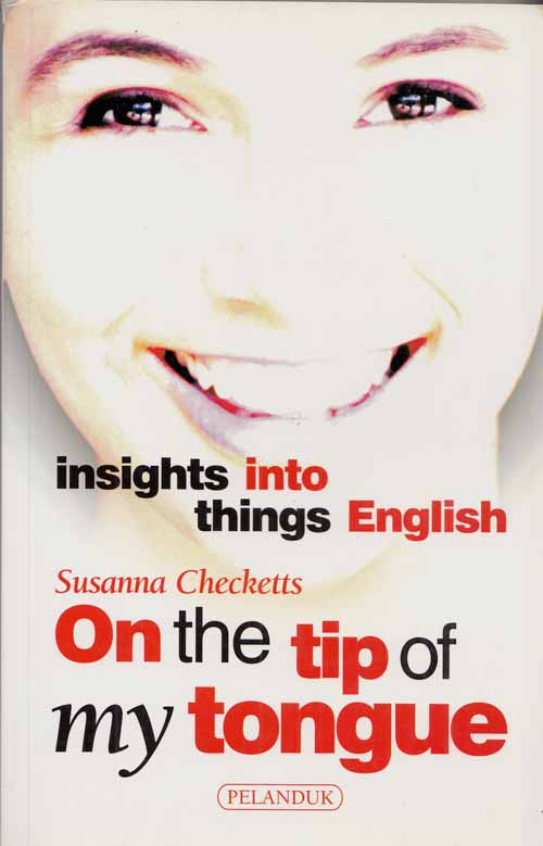 Image for On The Tip of My Tongue.  Insights into Things English