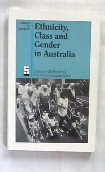 Image for Ethnicity, Class and Gender in Australia (Studies in Society: 24)