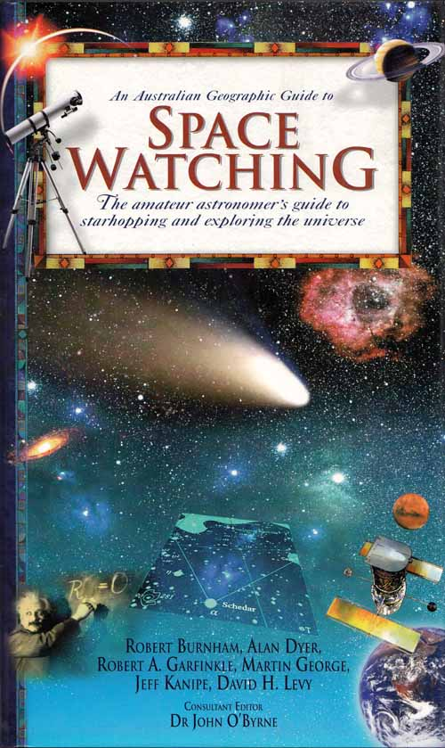 Image for The Australian Geographic Guide to Space Watching.  The amateur astronolmer's guide to starhopping and exploring the universe