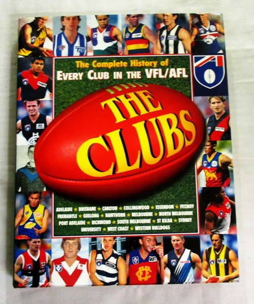Image for The Clubs The complete history of every club in the VFL/AFL