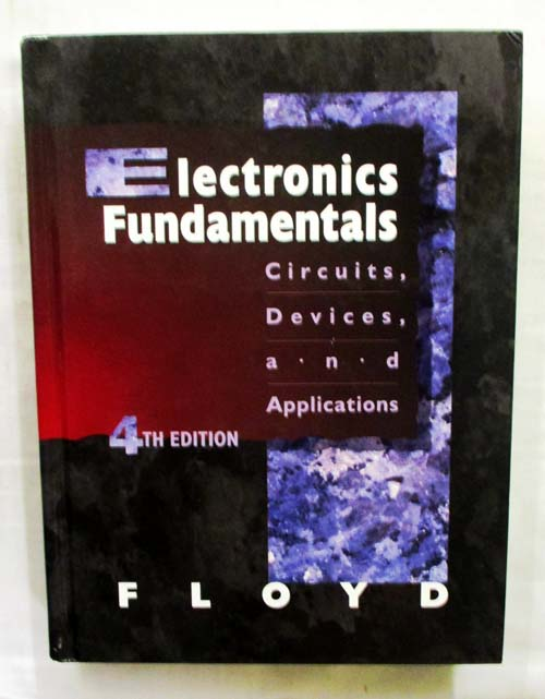Image for Electronics Fundamentals.  Circuits, Devices, and Applications [4th Edition]