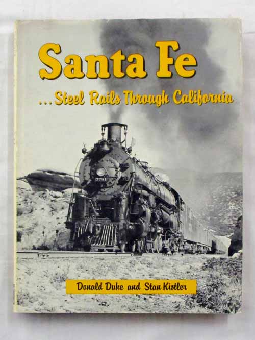 Santa Fe...Steel Rails Through California