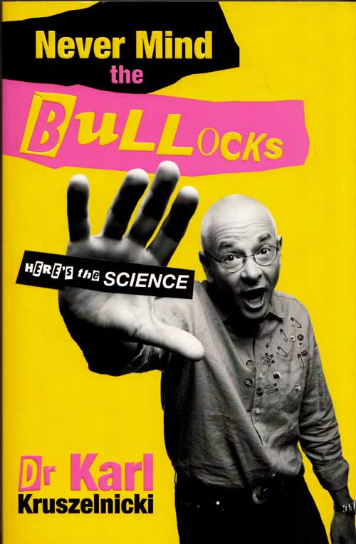Image for Never Mind The Bullocks.  Here's The Science