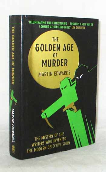 The Golden Age of Murder. The Mystery of the Writers Who Invented the Modern Detective Story