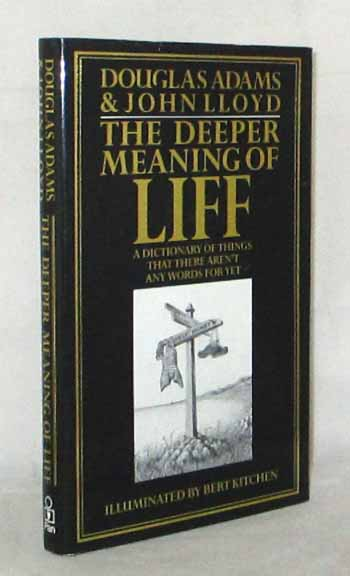 Image for The Deeper Meaning of Liff. A Dictionary of Things That There Aren't Any Words For Yet