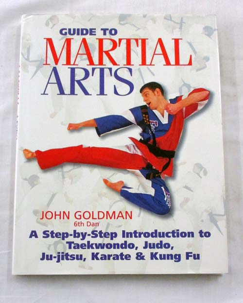 Image for Guide to Martial Arts.  A Step-by-Step Introduction to Taekwondo, Judo, Ju-jitsu, Karate & Kung