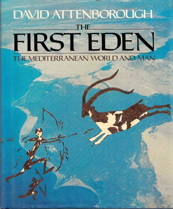 Image for The First Eden The Mediterranean World and Man
