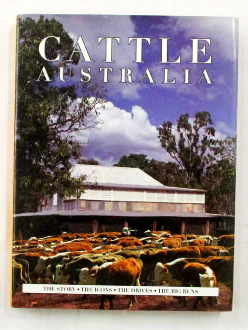 Image for Cattle Australia The Story The Icons The Drives The Big Runs