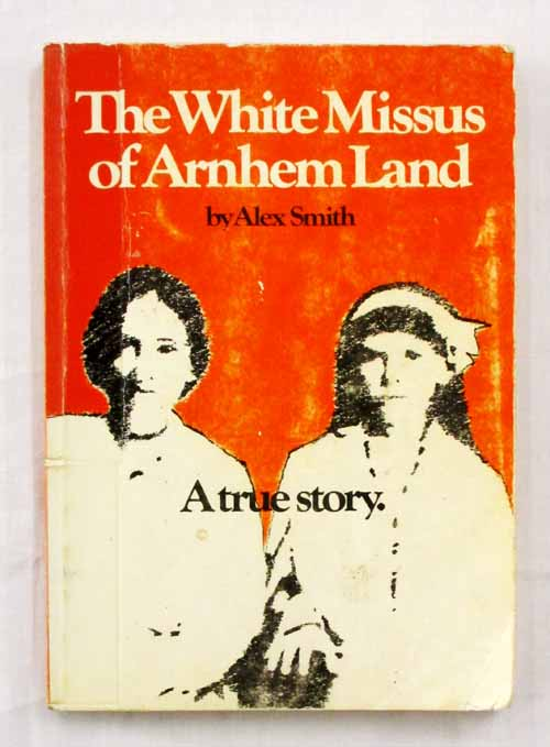 Image for The White Missus of Arnhem Land A True Story