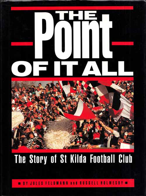 Image for The Point Of It All. The Story of the St Kilda Football Club