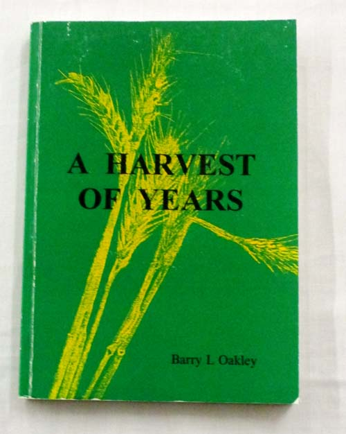 Image for A Harvest of Years. A Segment of South Australian History Through the Tales of a Pioneer Family