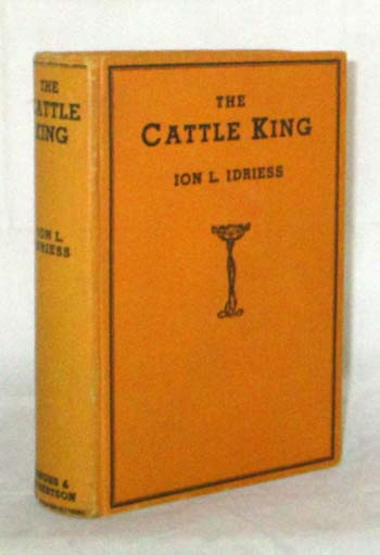 Image for THE CATTLE KING. The Story of Sir Sidney Kidman