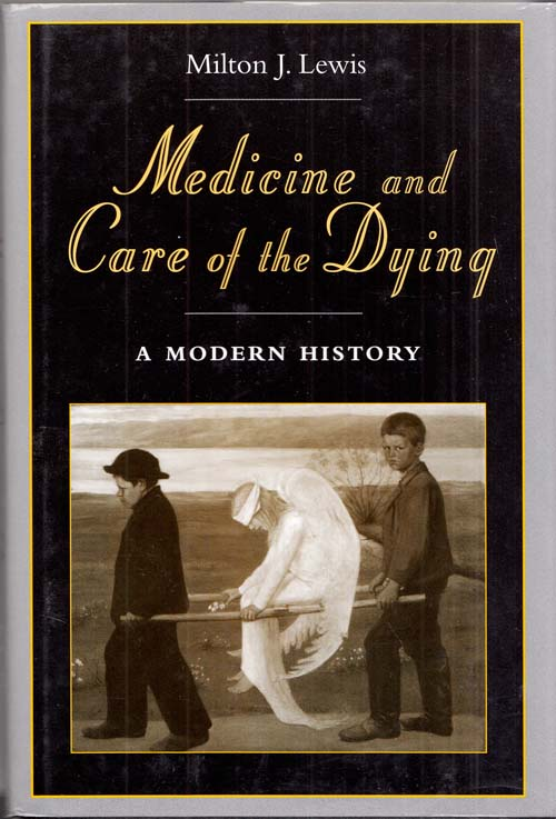 Image for Medicine and Care of the Dying.  A Modern History