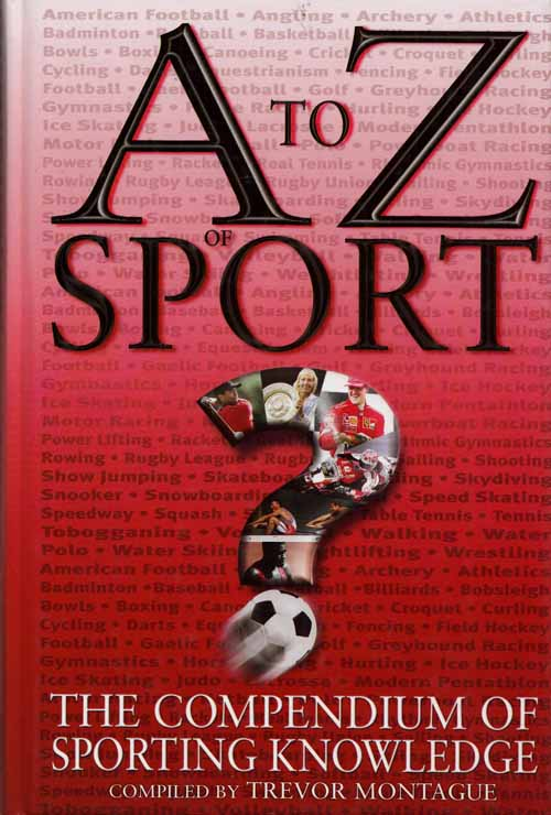 Image for A to Z of Sport.  The compendium of sporting knowledge
