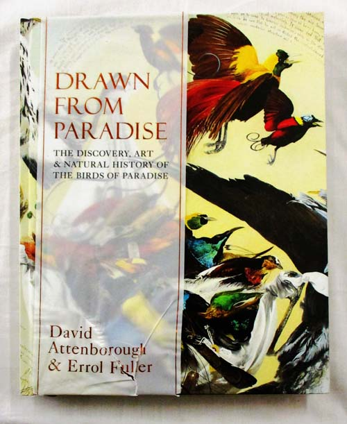 Image for The discovery, art and natural history of the birds of paradise