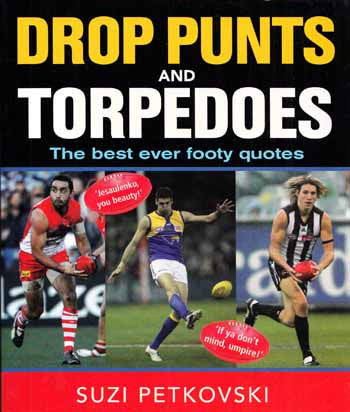 Image for Drop Punts and Torpedoes The best ever footy quotes