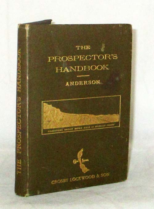 Image for The Prospector's Handbook. A Guide for the Prosepctor and Traveller in Search of Metal-Bearing or Other Valuable Minerals