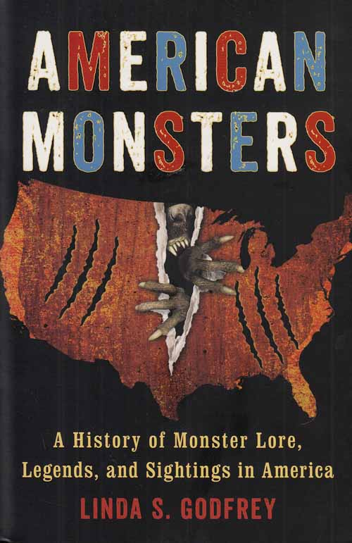 Image for American Monsters.  A History of Monster Lore, Legends, and Sightings in America.
