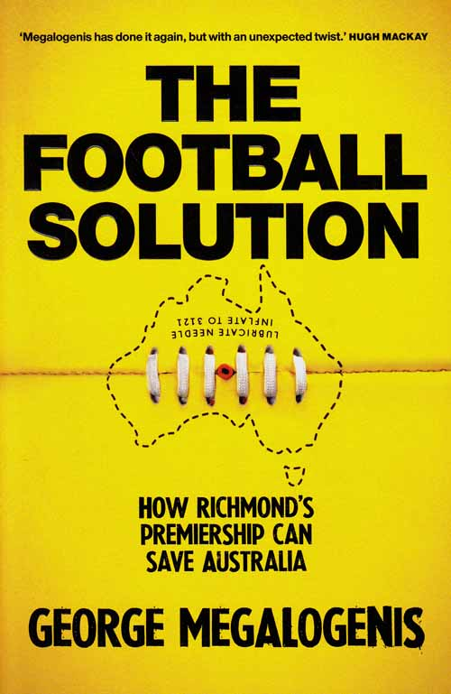 Image for The Football Solution.  How Richmond's Premiership can Save Australia