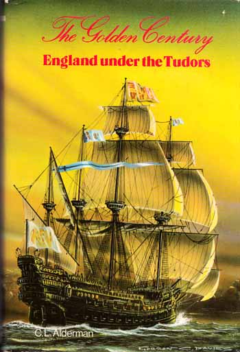 Image for The Golden Century.  England under the Tudors