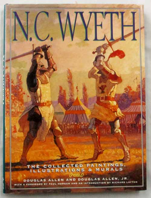 Image for N.C. Wyeth. The Collected Paintings, Illustrations & Murals