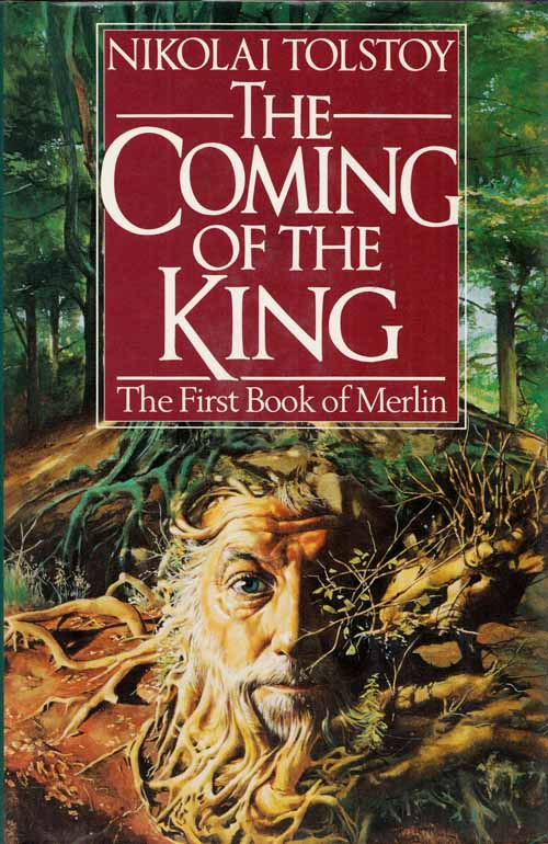Image for The Coming of the King. Being the first part of The Book of Merlin, or Myrddin, from The Yellow Book of Meiford