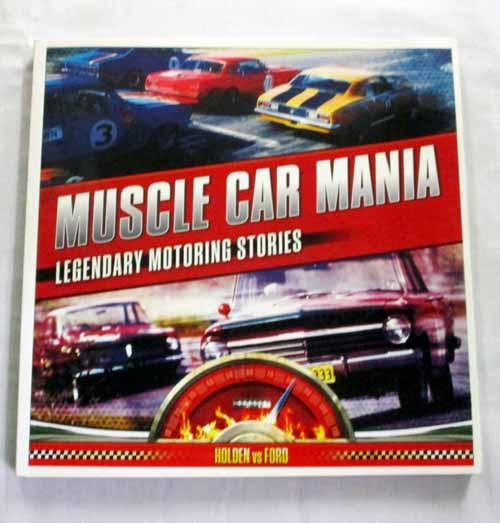 Muscle Car Mania. Legendary Motoring Stories Holden vs Ford