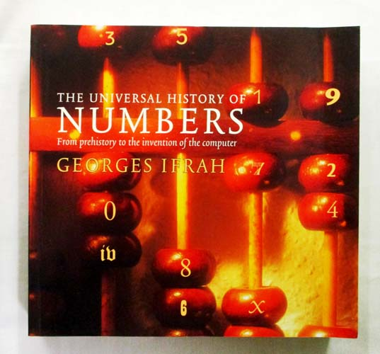 Image for The Universal History of Numbers From Prehistory to the Invention of the Computer
