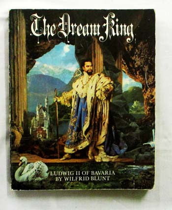Image for The Dream King: Ludwig II Of Bavaria