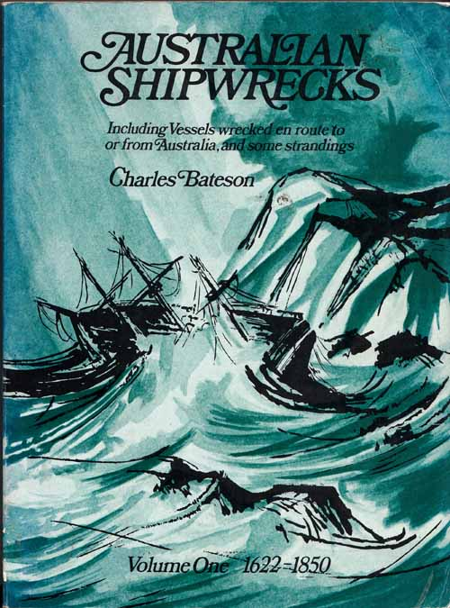 Image for Australian Shipwrecks. Including Vessels wrecked en route to or from Australia, and some strandings, Volume One: 1622-1850.