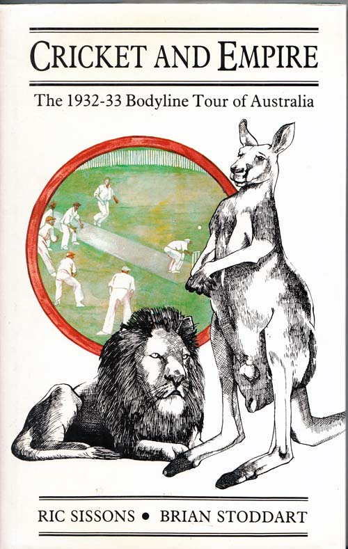 Image for Cricket and Empire. The 1932-33 Bodyline Tour of Australia