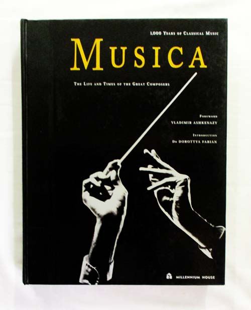Image for Musica. The Life and Times of the Great Composers 1000 Years of Classical Music