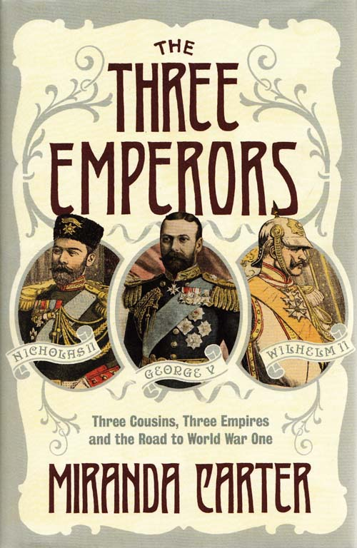 Image for The Three Emperors. Three Cousins, Three Empires and the Road to World War One