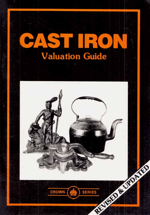 Image for Cast Iron Valuation Guide  (Revised and Updated)