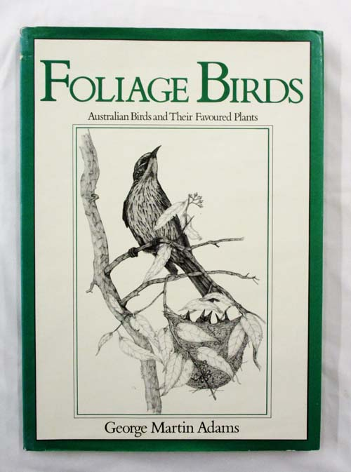 Image for FOLIAGE BIRDS Australian Birds and Their Favoured Plants
