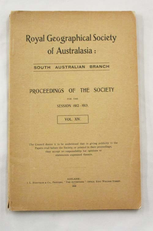 Image for Proceedings of the Royal Geographical Society of Australasia South Australian Branch Session 1912-1913 Vol XIV