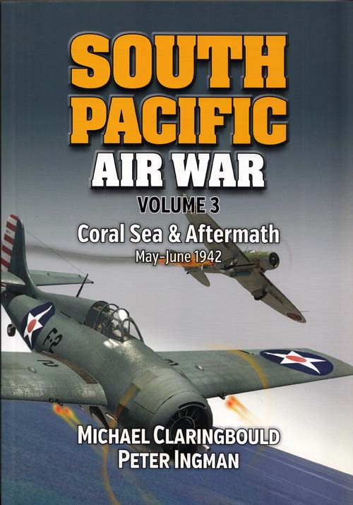 Image for South Pacific Air War Volume 3 Coral Sea & Aftermath May-June 1942 (Signed by author)