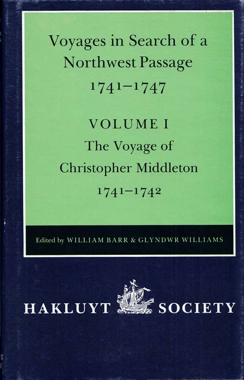 Image for Voyages to Hudson Bay in Search of a Northwest Passage 1741-1747 : Volume I The Voyage of Christopher Middleton 1741-1742