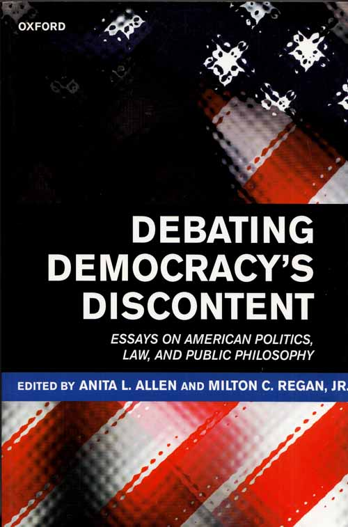 Image for Debating Democracy's Discontent. Essays on American Politics, Law and Public Philosophy