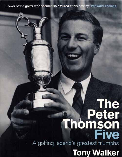 Image for The Peter Thomson Five.  A Golfing Legend's Greatest Triumphs