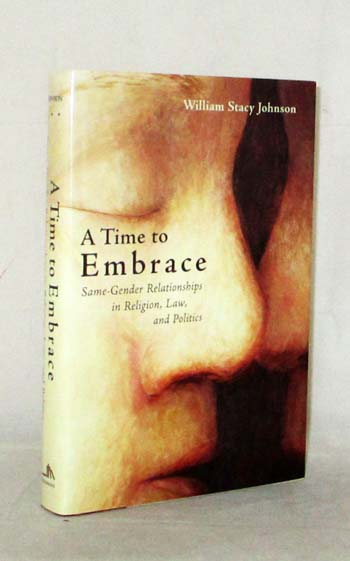 Image for A Time to Embrace.. Same-Gender Relationships in Religion, Law and Politics